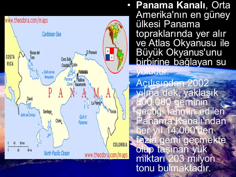 Panama Kanalı, Orta Amerika'nın en güney ülkesi Panama topraklarında yer alır ve Atlas Okyanusu ile Büyük Okyanus'unu birbirine bağlayan su yoludur. A