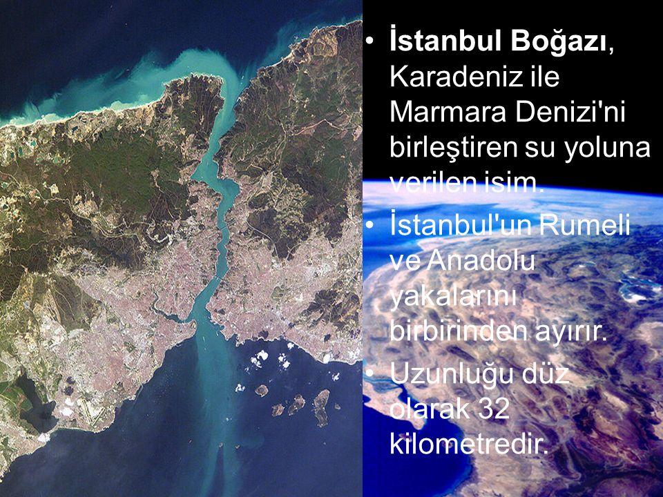 Boğazı nın en geniş yeri Anadolu Feneri ile Rumeli Feneri arasında 3600 metre'dir.
