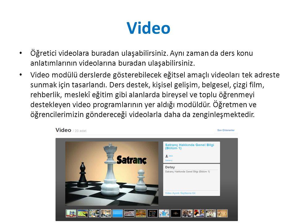 Video Öğretici videolara buradan ulaşabilirsiniz. Aynı zaman da ders konu anlatımlarının videolarına buradan ulaşabilirsiniz. Video modülü derslerde g