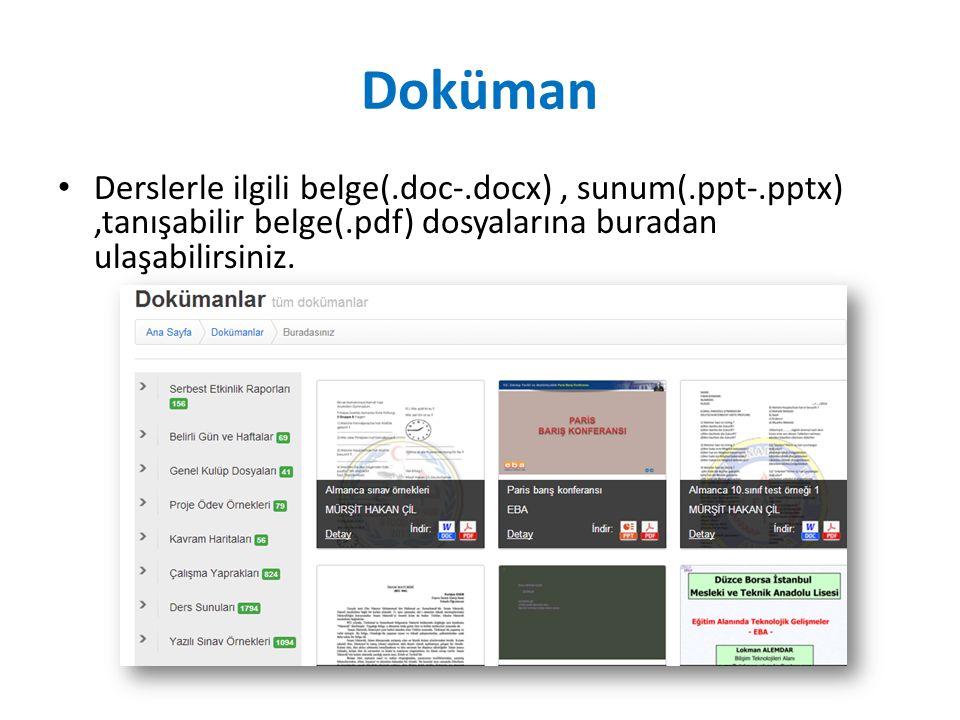Doküman Derslerle ilgili belge(.doc-.docx), sunum(.ppt-.pptx),tanışabilir belge(.pdf) dosyalarına buradan ulaşabilirsiniz.
