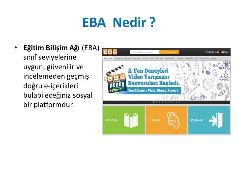 EBA Nedir ? Eğitim Bilişim Ağı (EBA) sınıf seviyelerine uygun, güvenilir ve incelemeden geçmiş doğru e-içerikleri bulabileceğiniz sosyal bir platformd