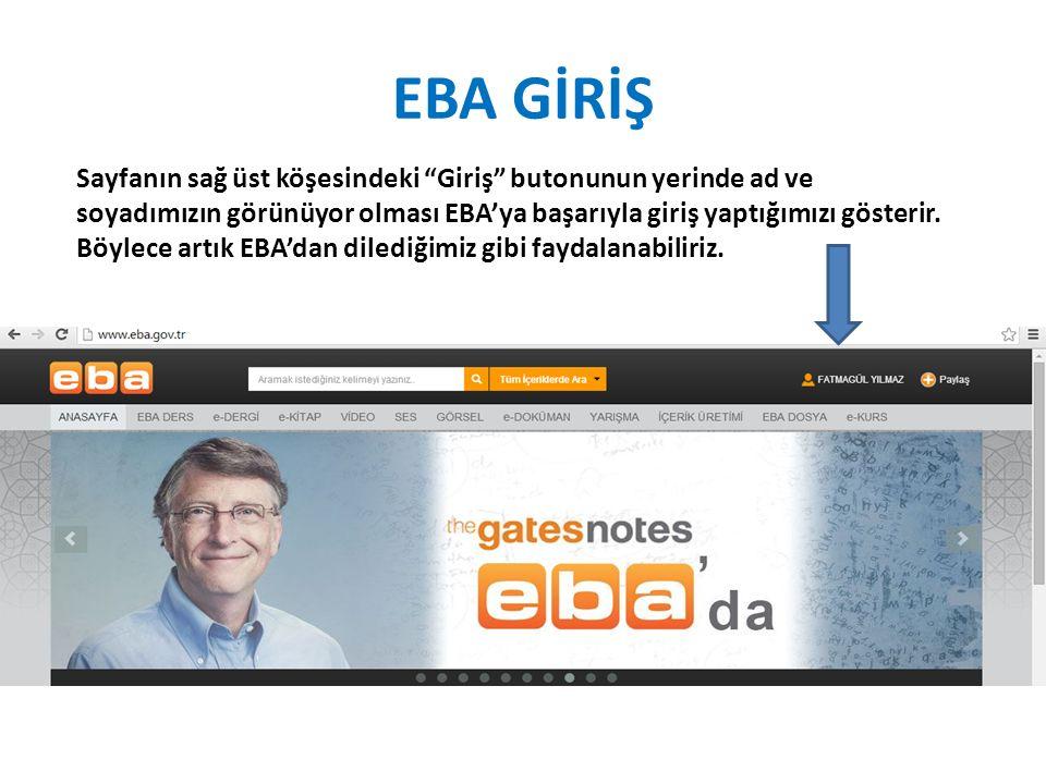 """EBA GİRİŞ Sayfanın sağ üst köşesindeki """"Giriş"""" butonunun yerinde ad ve soyadımızın görünüyor olması EBA'ya başarıyla giriş yaptığımızı gösterir. Böyle"""
