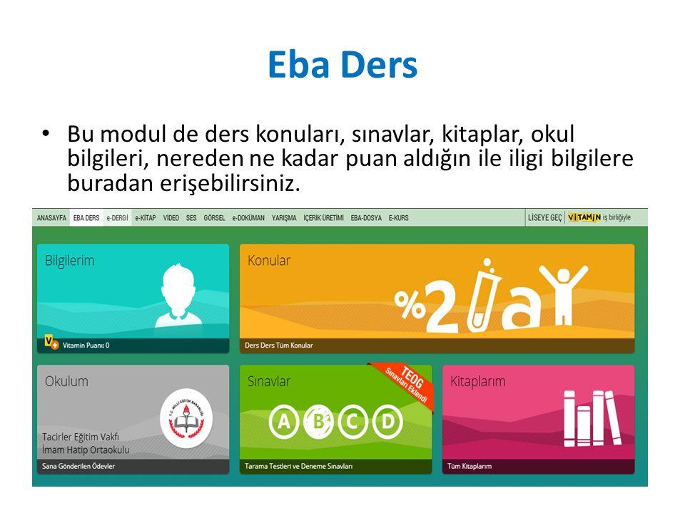 Eba Ders Bu modul de ders konuları, sınavlar, kitaplar, okul bilgileri, nereden ne kadar puan aldığın ile iligi bilgilere buradan erişebilirsiniz.