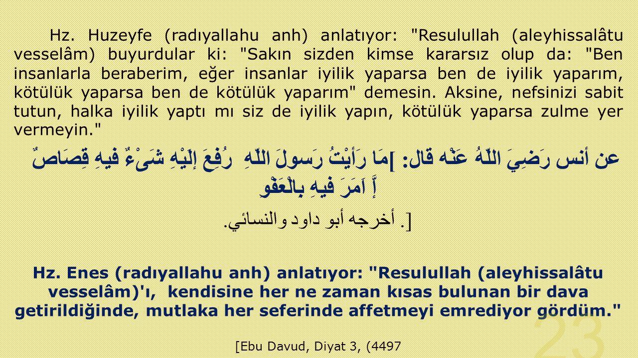 Hz. Huzeyfe (radıyallahu anh) anlatıyor: