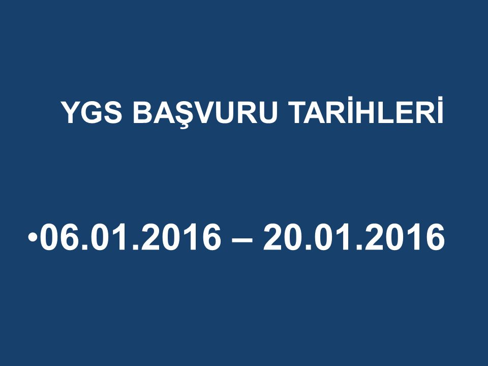 YGS BAŞVURU TARİHLERİ 06.01.2016 – 20.01.2016