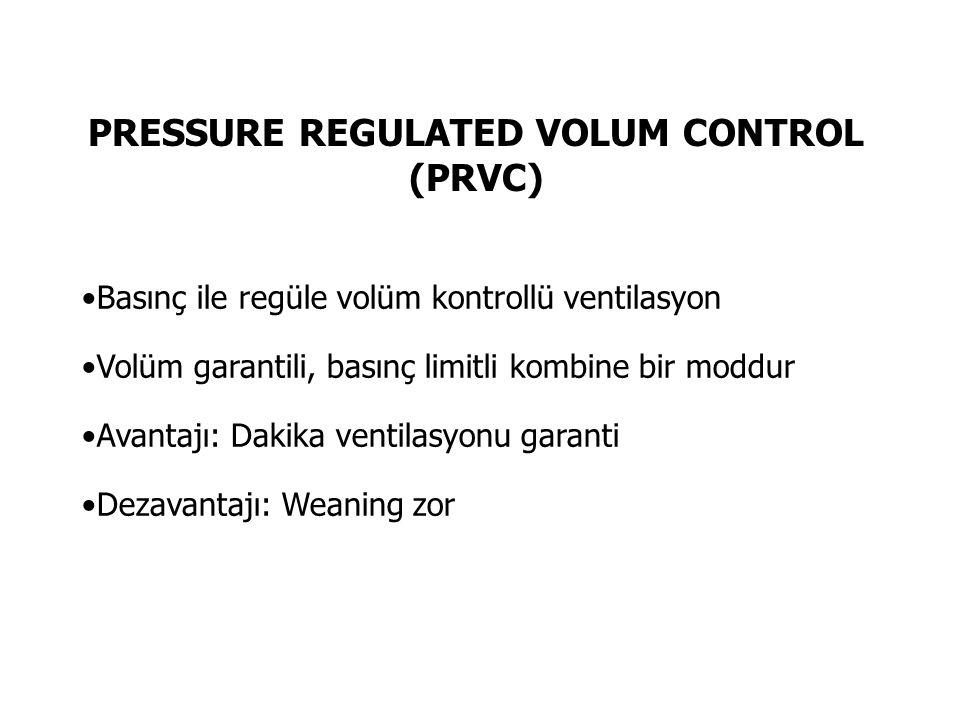 PRESSURE REGULATED VOLUM CONTROL (PRVC) Basınç ile regüle volüm kontrollü ventilasyon Volüm garantili, basınç limitli kombine bir moddur Avantajı: Dak