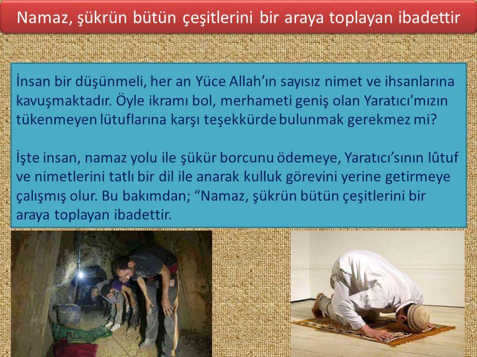 İnsan bir düşünmeli, her an Yüce Allah'ın sayısız nimet ve ihsanlarına kavuşmaktadır.