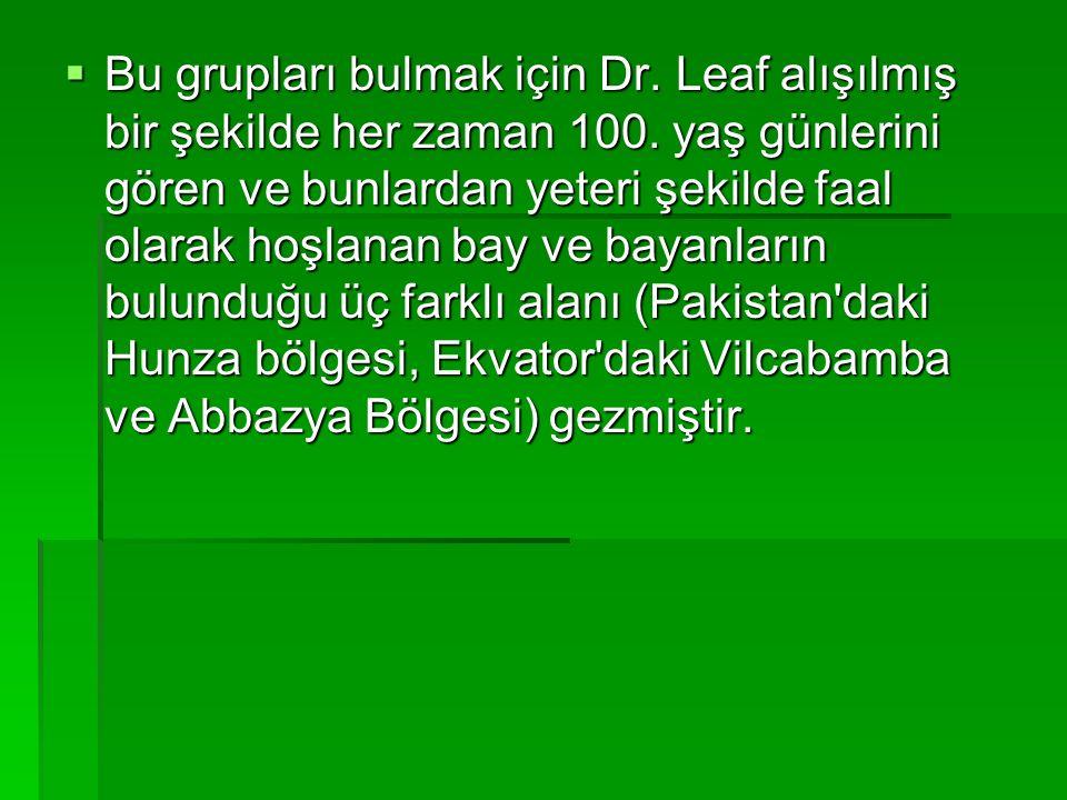 Bu grupları bulmak için Dr. Leaf alışılmış bir şekilde her zaman 100.