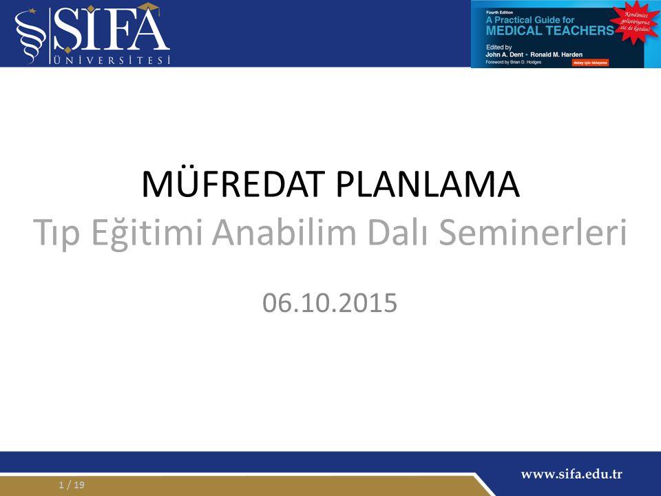 MÜFREDAT PLANLAMA Tıp Eğitimi Anabilim Dalı Seminerleri 06.10.2015 / 191
