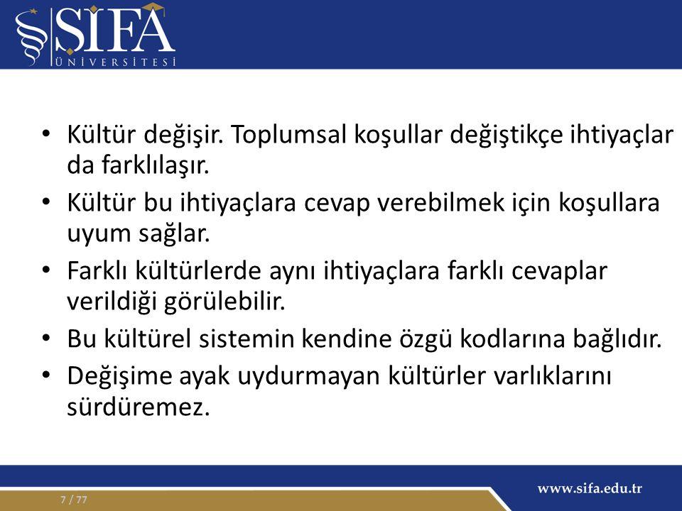 İncelenen Boyutlar / 7728 1.Aileye verilen değer 2.Akrabalık ilişkileri 3.Çocuğa bakış 4.Evlilik, sadakat ve eşler arası ilişki 5.Boşanma 6.Kadın rolleri 7.kadın-erkek ilişkileri 8.Şiddet 9.Yaşlılık 10.Din ve gelenek Türkiye'de Aile Değerleri Araştırması.