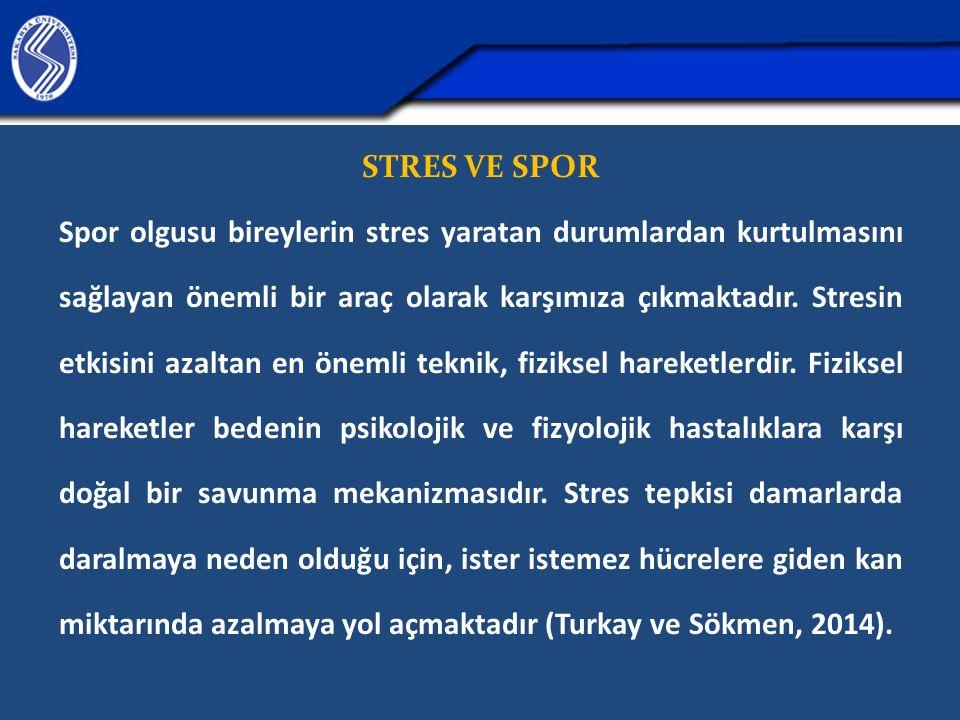 STRES VE SPOR Spor olgusu bireylerin stres yaratan durumlardan kurtulmasını sağlayan önemli bir araç olarak karşımıza çıkmaktadır.