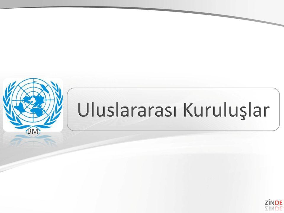 (International Labour Organization) (Uluslararası Çalışma Örgütü) (World Health Organization) (Dünya Sağlık Örgütü) (United Nations Environment Programme) (Birleşmiş Milletler Çevre Programı) (United Nations Industrial Development Organization) (Birleşmiş Milletler Sanayi Geliştirme Örgütü) (International Atomic Energy Agency) (Uluslararası Atom Enerjisi Ajansı) ILO WHO UNEP UNIDO IAEA KURULUŞLAR 1 2 3 4 5 1