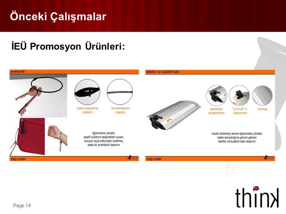 Page 14 Önceki Çalışmalar İEÜ Promosyon Ürünleri: