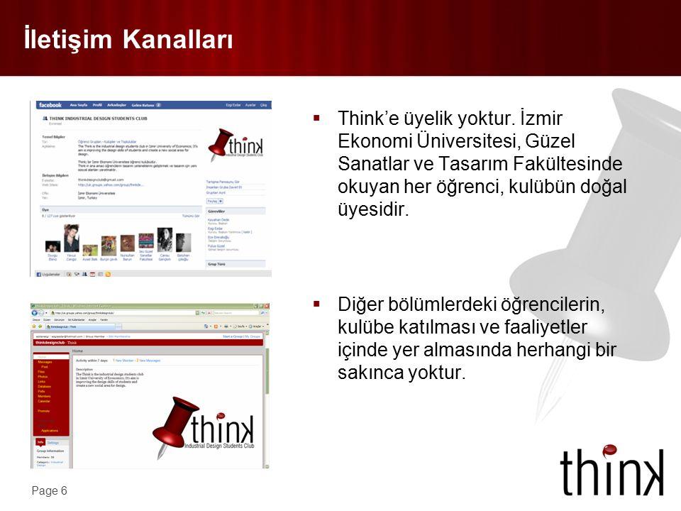 Page 6  Think'e üyelik yoktur. İzmir Ekonomi Üniversitesi, Güzel Sanatlar ve Tasarım Fakültesinde okuyan her öğrenci, kulübün doğal üyesidir.  Diğer