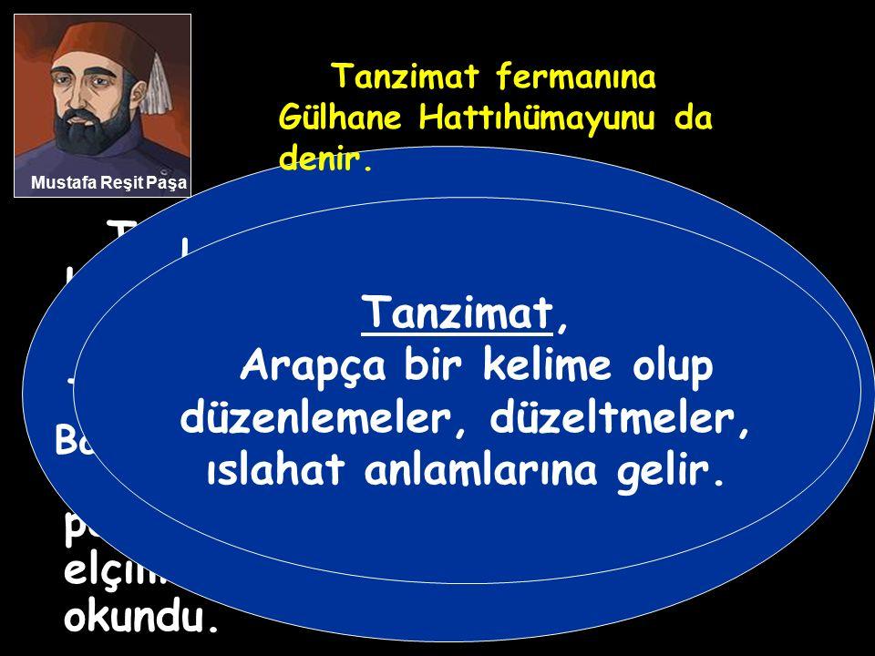 ABDÜLMECİT DÖNEMİ DEMOKRATİKLEŞME HAREKETLERİ Tanzimat Fermanı (3 Kasım 1839) 2.Mahmut'un ölümünden sonra oğlu Abdülmecit babasının ıslahat hareketler