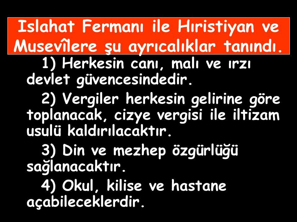 Islahat Fermanı'nın Amacı 1) Tanzimat'ta olduğu gibi Osmanlı'nın dağılmasını engellemek, 2) Kırım savaşı sonrasında Paris'te toplanacak konferansta Av