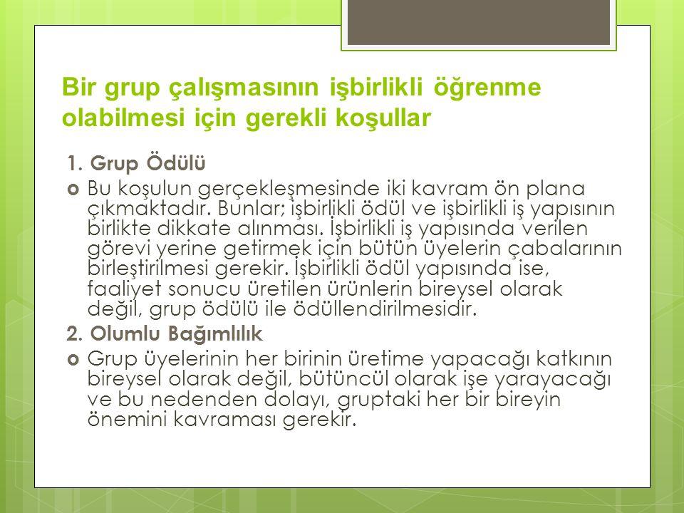 Bir grup çalışmasının işbirlikli öğrenme olabilmesi için gerekli koşullar 1.