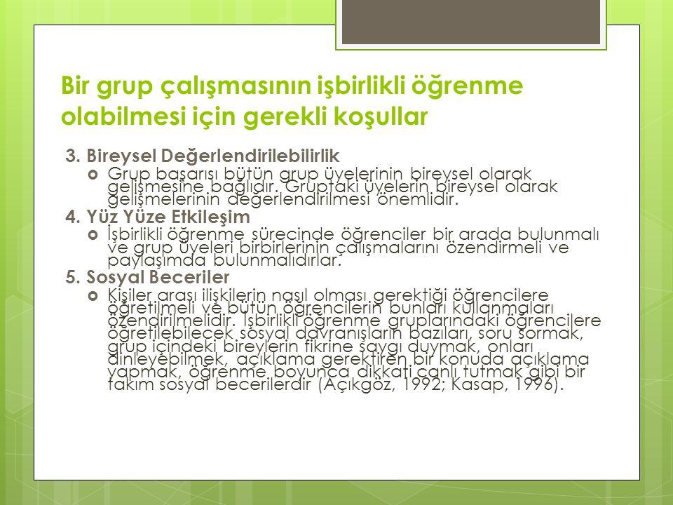 Bir grup çalışmasının işbirlikli öğrenme olabilmesi için gerekli koşullar 3.