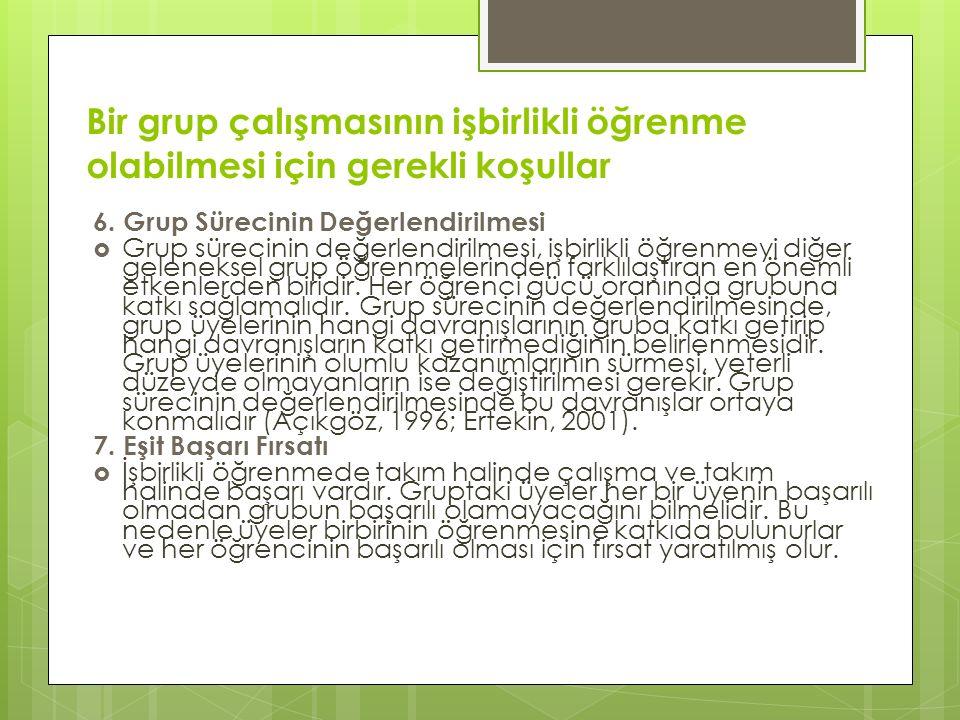 Bir grup çalışmasının işbirlikli öğrenme olabilmesi için gerekli koşullar 6.