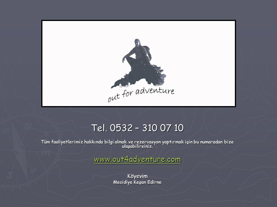 Tel. 0532 – 310 07 10 Tüm faaliyetlerimiz hakkında bilgi almak ve rezervasyon yaptırmak için bu numaradan bize ulaşabilirsiniz. www.out4adventure.com