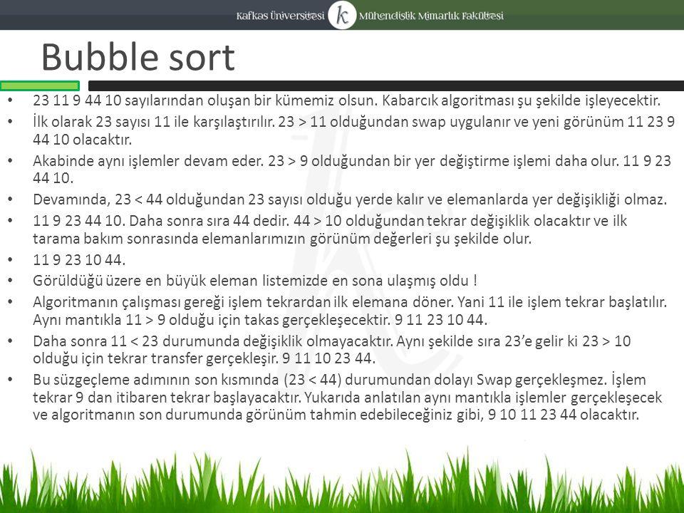 Bubble sort Örnek 1: 34 26 10 1 -4 1.adım  26 34 10 1 -4 (34>26) 2.