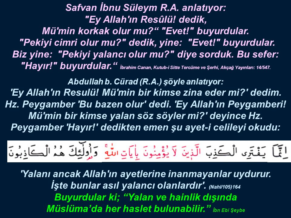 Safvan İbnu Süleym R.A. anlatıyor: Ey Allah ın Resûlü.