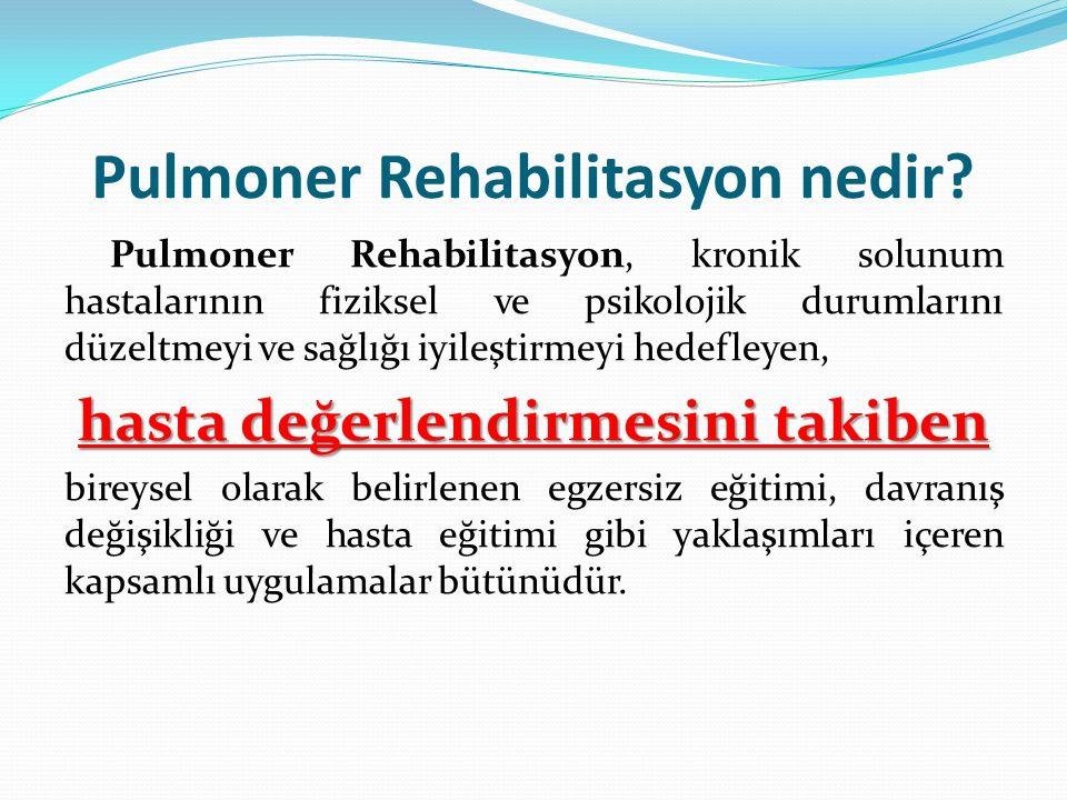 Pulmoner Rehabilitasyon nedir? Pulmoner Rehabilitasyon, kronik solunum hastalarının fiziksel ve psikolojik durumlarını düzeltmeyi ve sağlığı iyileştir