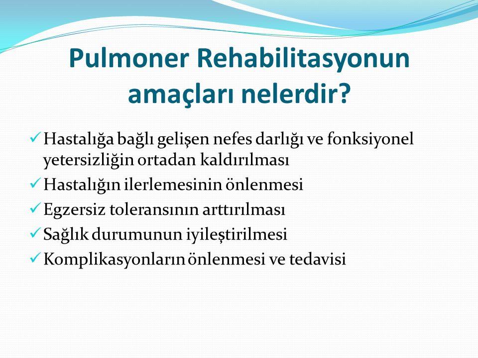 Hastalık atak sayısının azaltılması ve atak şiddetinin hafifletilmesi Yaşam kalitesinin iyileştirilmesi Hastaneye başvuru sıklığı ve yatış süresinin azaltılması Bağlı olarak sağlıkla ilişkili harcamaların azaltılması Sağ kalımda artış sağlaması Pulmoner Rehabilitasyonun amaçları nelerdir?