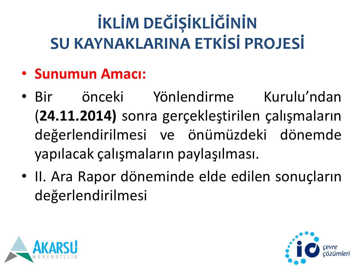 PROJE KAPSAMINDA TESLİM EDİLECEK RAPORLAR VE SÜRELERİ 11.03.2014