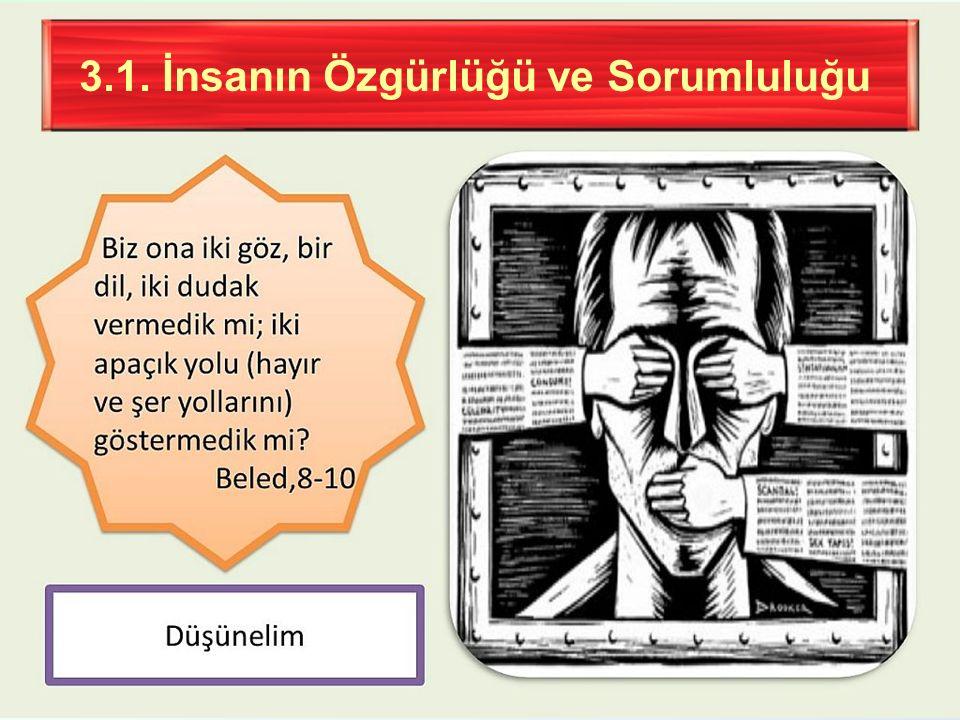 3.1. İnsanın Özgürlüğü ve Sorumluluğu