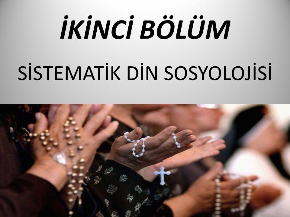 İKİNCİ BÖLÜM SİSTEMATİK DİN SOSYOLOJİSİ