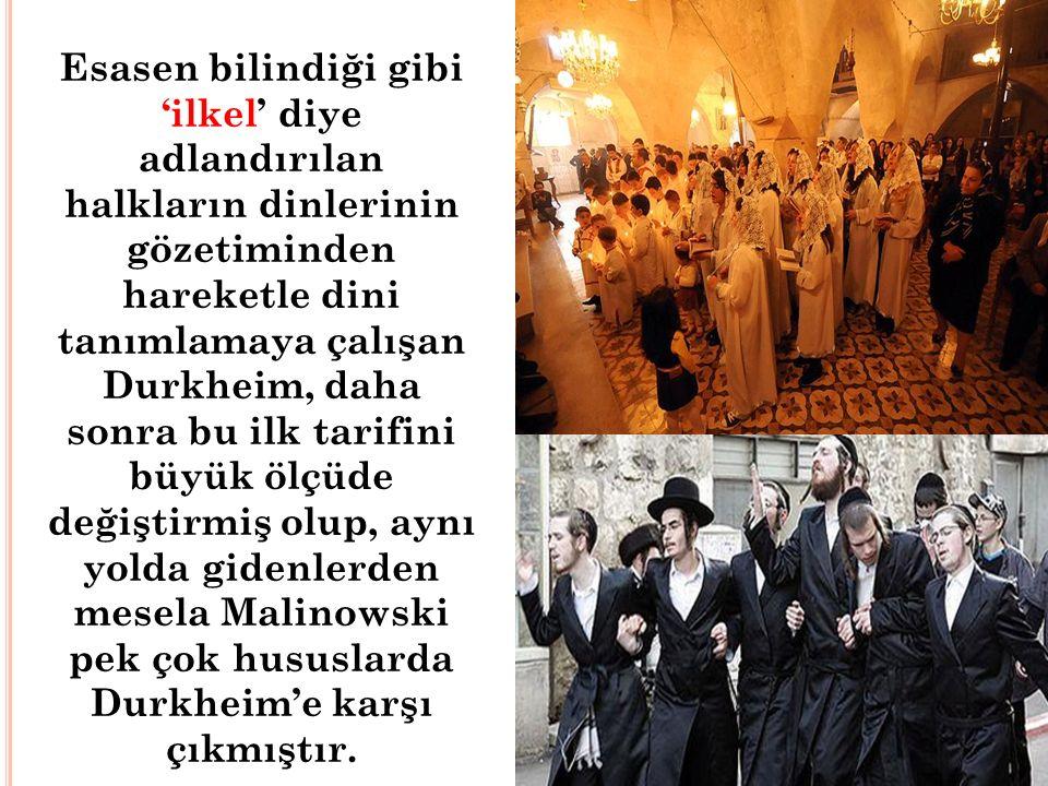 Esasen bilindiği gibi 'ilkel' diye adlandırılan halkların dinlerinin gözetiminden hareketle dini tanımlamaya çalışan Durkheim, daha sonra bu ilk tarif
