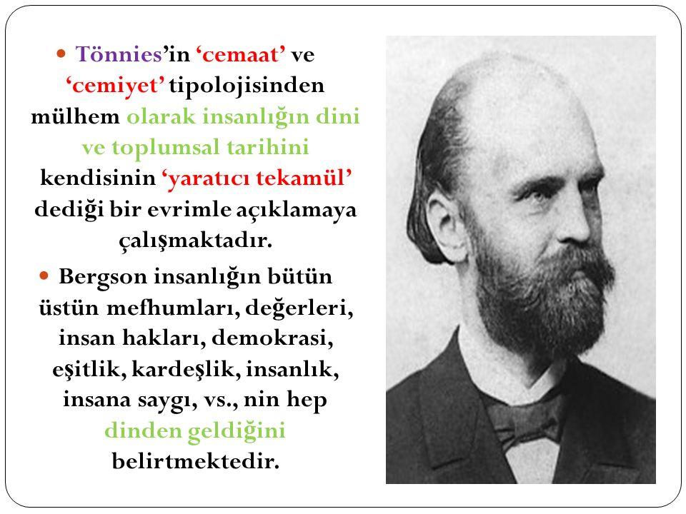 Tönnies'in 'cemaat' ve 'cemiyet' tipolojisinden mülhem olarak insanlı ğ ın dini ve toplumsal tarihini kendisinin 'yaratıcı tekamül' dedi ğ i bir evrim