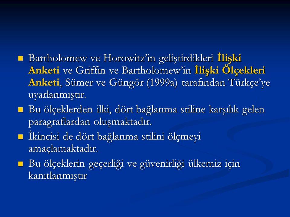 Bartholomew ve Horowitz'in geliştirdikleri İlişki Anketi ve Griffin ve Bartholomew'in İlişki Ölçekleri Anketi, Sümer ve Güngör (1999a) tarafından Türk