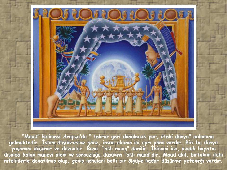 Maad kelimesi Arapça'da tekrar geri dönülecek yer, öteki dünya anlamına gelmektedir.