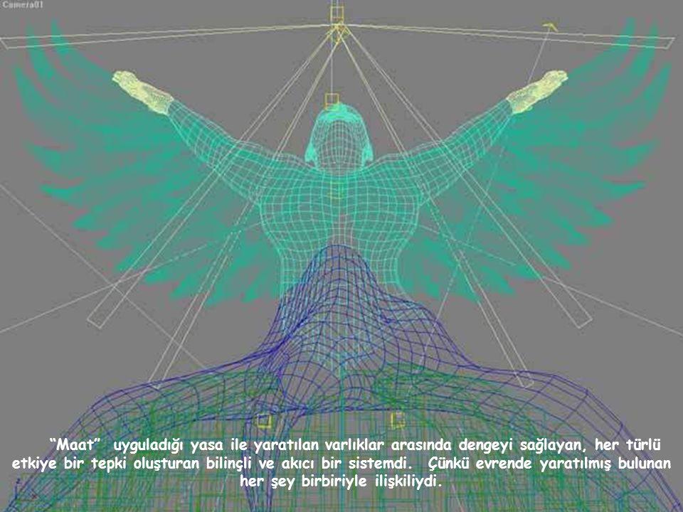 Maat uyguladığı yasa ile yaratılan varlıklar arasında dengeyi sağlayan, her türlü etkiye bir tepki oluşturan bilinçli ve akıcı bir sistemdi.