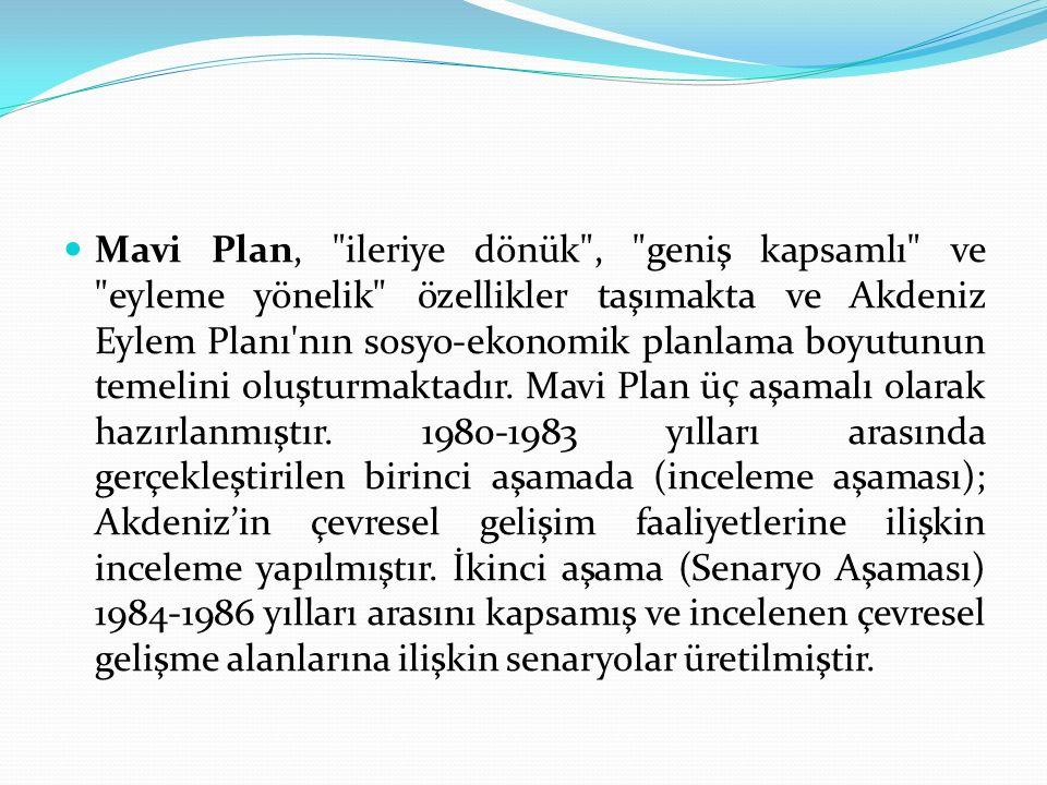 Mavi Plan, ileriye dönük , geniş kapsamlı ve eyleme yönelik özellikler taşımakta ve Akdeniz Eylem Planı nın sosyo-ekonomik planlama boyutunun temelini oluşturmaktadır.