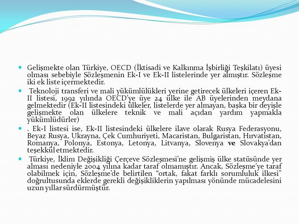Gelişmekte olan Türkiye, OECD (İktisadi ve Kalkınma İşbirliği Teşkilatı) üyesi olması sebebiyle Sözleşmenin Ek-I ve Ek-II listelerinde yer almıştır.