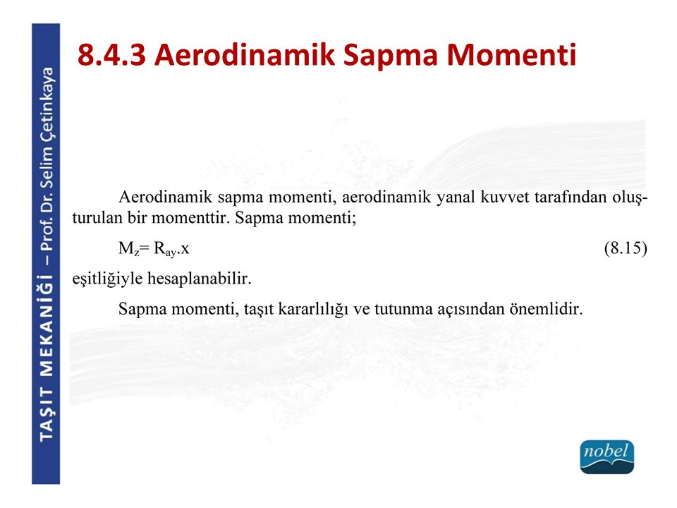 8.4.3 Aerodinamik Sapma Momenti