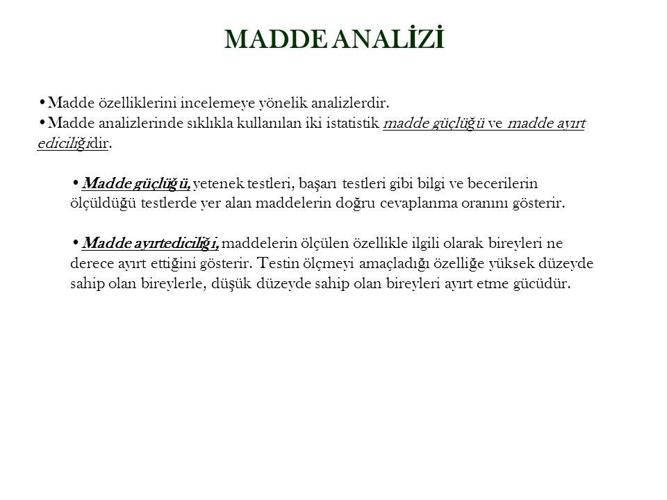 MADDE ANAL İ Z İ Madde özelliklerini incelemeye yönelik analizlerdir.