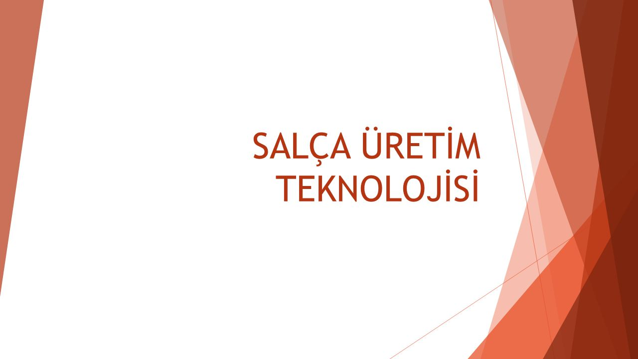 SALÇA ÜRETİM TEKNOLOJİSİ