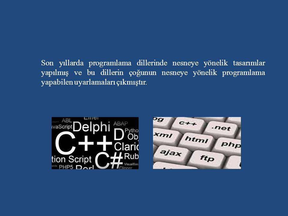 Son yıllarda programlama dillerinde nesneye yönelik tasarımlar yapılmış ve bu dillerin çoğunun nesneye yönelik programlama yapabilen uyarlamaları çıkmıştır.