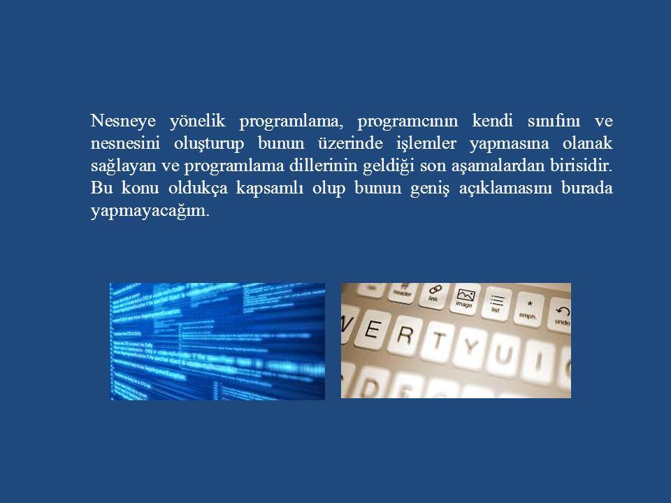 Nesneye yönelik programlama, programcının kendi sınıfını ve nesnesini oluşturup bunun üzerinde işlemler yapmasına olanak sağlayan ve programlama dillerinin geldiği son aşamalardan birisidir.