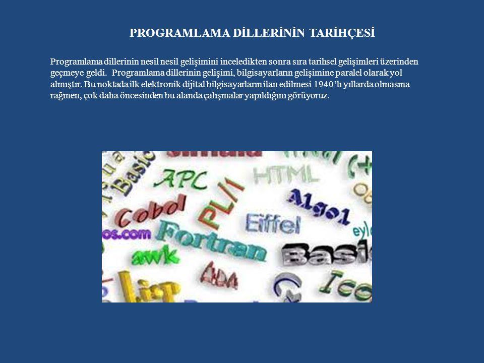 Programlama dillerinin nesil nesil gelişimini inceledikten sonra sıra tarihsel gelişimleri üzerinden geçmeye geldi.