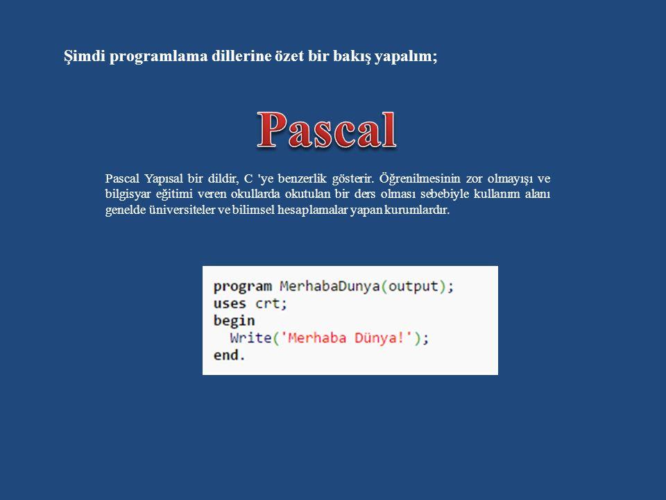 Pascal Yapısal bir dildir, C ye benzerlik gösterir.