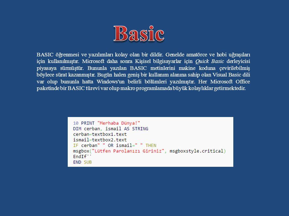 BASIC öğrenmesi ve yazılımları kolay olan bir dildir.