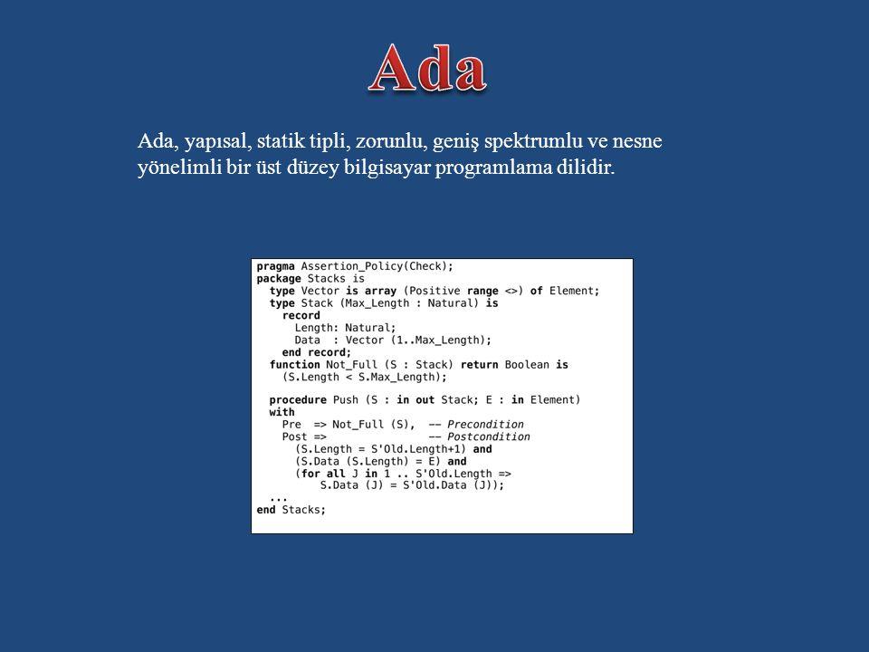 Ada, yapısal, statik tipli, zorunlu, geniş spektrumlu ve nesne yönelimli bir üst düzey bilgisayar programlama dilidir.