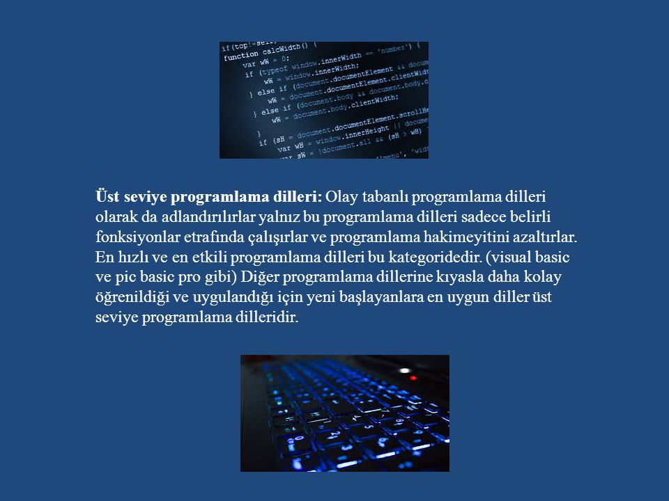 Bilimsel ve Mühendislik Alanında : Üniversitelerde ve bilimsel kuruluşlarda mühendislik veya matematik hesapları için kullanılan bu dillere örnek; Pascal, C, C++, Java dilleridir.