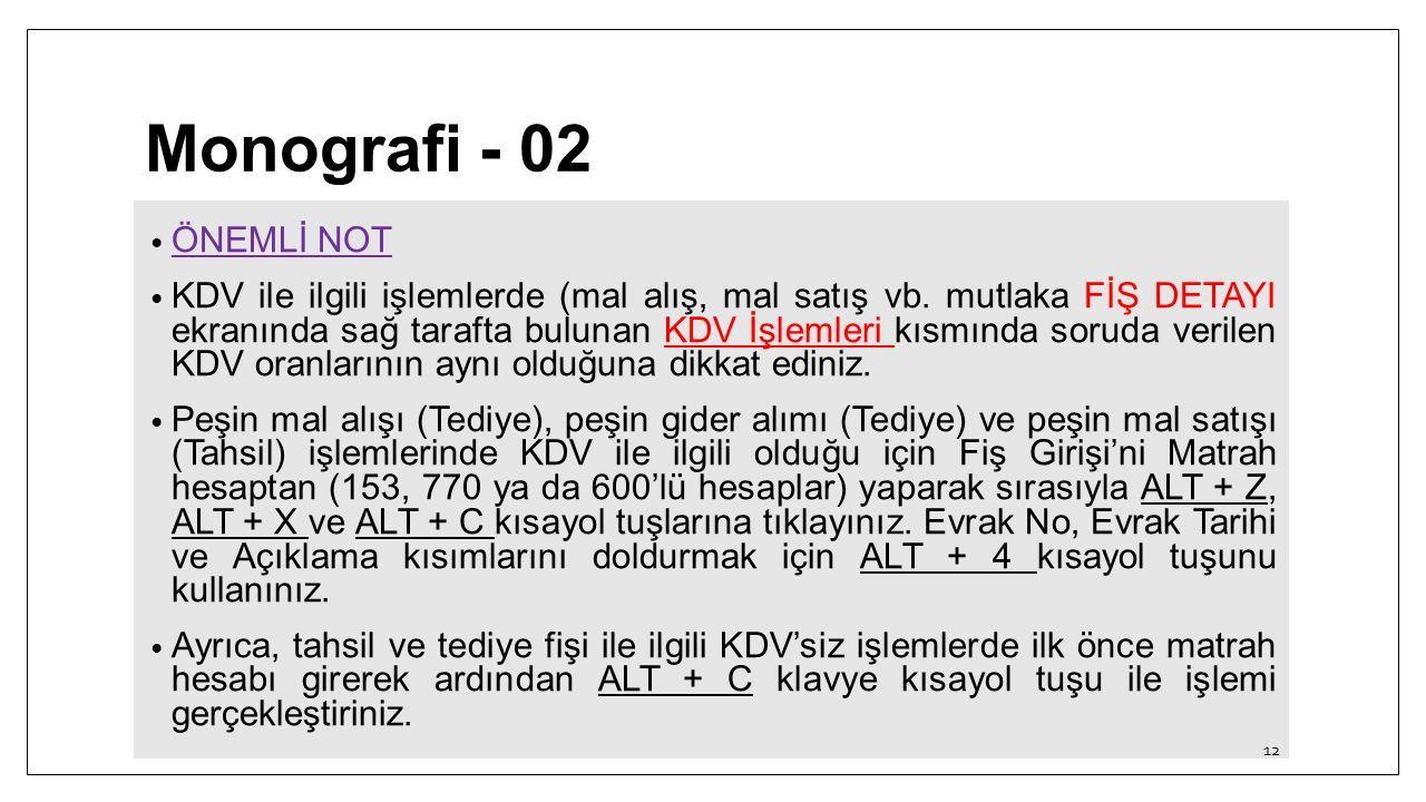 Monografi - 02 ÖNEMLİ NOT KDV ile ilgili işlemlerde (mal alış, mal satış vb.