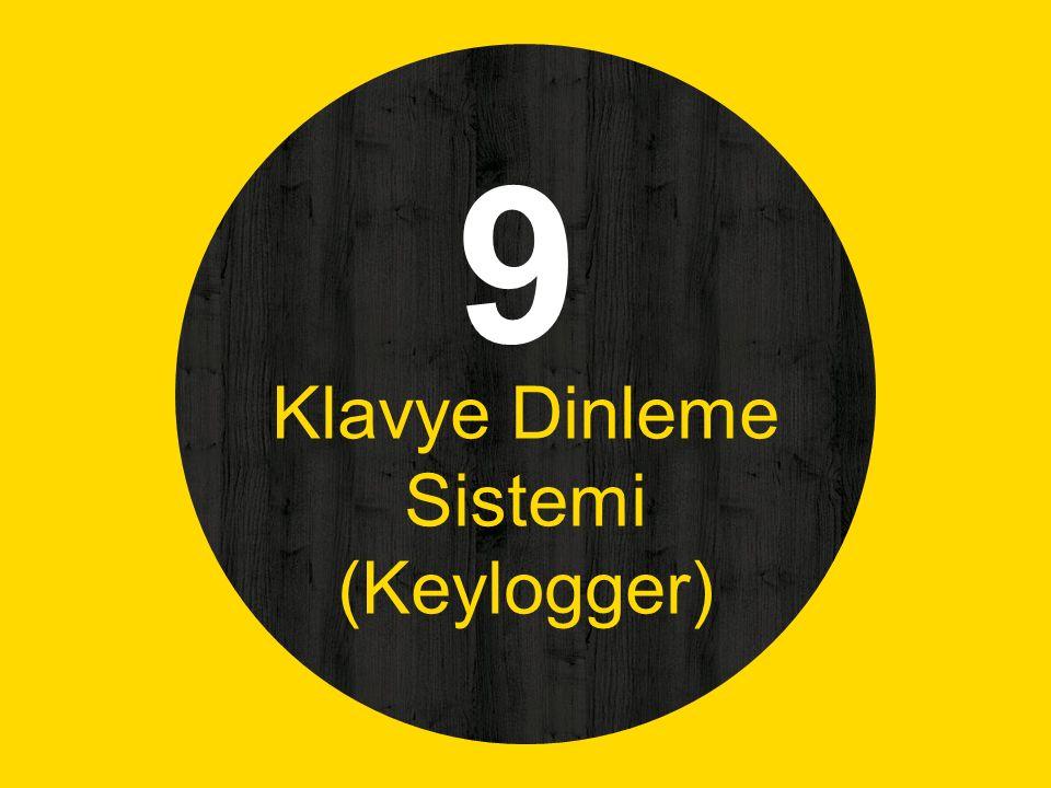9 Klavye Dinleme Sistemi (Keylogger)